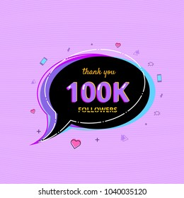 100K Followers thank you card with spe?ch bubble and random items. Template for social media post. Glitch chromatic aberration style. 100000 subscribers banner. Vector illustration.