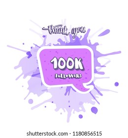 100k followers thank you social media template. Banner with handwritten text, speech bubble and watercolor texture.  100000 subscribers congratulation post. Vector illustration.