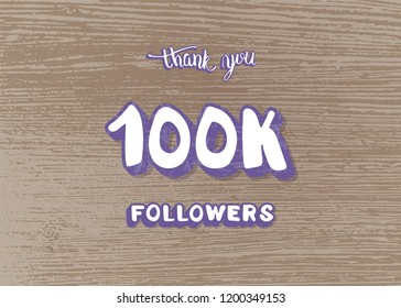 100k followers thank you social media template on wood textured background. Banner for internet networks. 100000 subscribers congratulation post. Vector illustration.