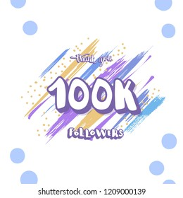 100k followers thank you social media template. Banner for internet networks with brush lines decoration and creative typography. 100000 subscribers congratulation post. Vector illustration.