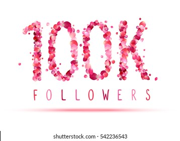 100K (one hundred thousand) followers of pink rose petals
