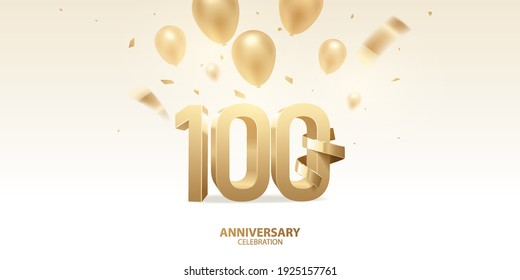 100th Anniversary celebration background. 3D Golden numbers with golden bent ribbon, confetti and balloons.