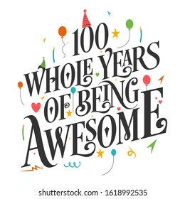 """100th Birthday And 100th Anniversary Typography Design """"100 Whole Years Of Being Awesome"""""""
