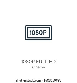 1080p full hd icon. Thin linear 1080p full hd outline icon isolated on white background from cinema collection. Line vector sign, symbol for web and mobile