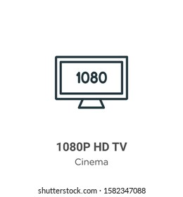 1080p hd tv outline vector icon. Thin line black 1080p hd tv icon, flat vector simple element illustration from editable cinema concept isolated on white background