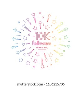 10K followers greeting emblem. Social media symbol with firwork stars decoration in linw art style. Vector label for blog or site design.