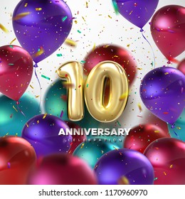 10th Anniversary celebration. Golden numbers with sparkling confetti and flying multicolored balloons. Vector festive illustration. Realistic 3d sign. Party event decoration
