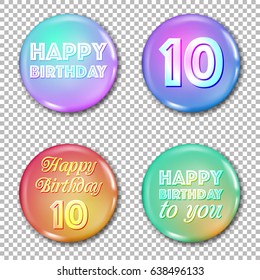 10th anniversary icons set. Happy birthday labels for greeting card or decoration. Jubilee 10 years old celebration. Glossy circle stickers with text