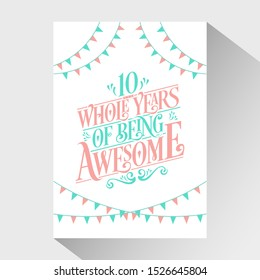 "10th Birthday And 10th Wedding Anniversary Typography Design ""10 Whole Years Of Being Awesome"""