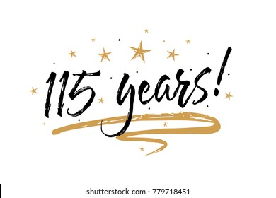 115 years card. Beautiful banner greeting scratched calligraphy text word gold stars. Handwritten modern brush lettering white background isolated vector. Hand drawn invitation T-shirt print design