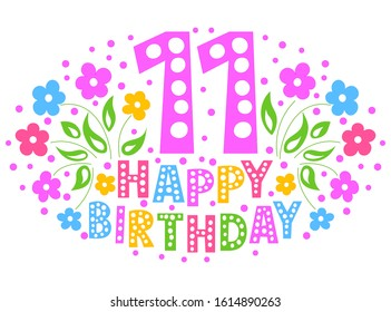 11th Anniversary Celebration Card. Happy Birthday greeting card for a little girl. Colored text, flowers and confetti on a white background.