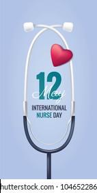 12 May. International Nurse Day background with stethoscope. Vector illustration