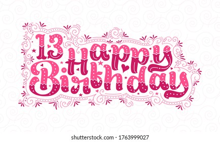 13th Happy Birthday lettering, 13 years Birthday beautiful typography design with pink dots, lines, and leaves.