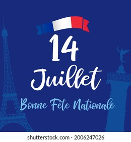 14 Juillet, Bonne Fete Nationale, French lettering - 14 July, Happy National Day. Bastille Day greeting card with Eiffel tower and Colonne de Juillet. Vector illustration for banner or poster design