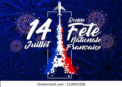 '14 Juillet - Bonne Fête Nationale Français' is the words for celebrate French Bastille Day in 14th July - The smoke of aircraft transform to Eiffel Tower with the colour of Blue White and Red
