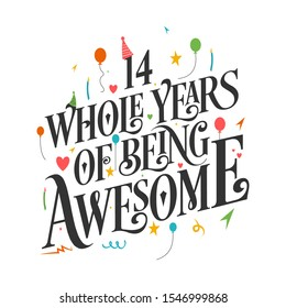 14th Birthday And 14th Anniversary Typography Design - 14 Whole Years Of Being Awesome.