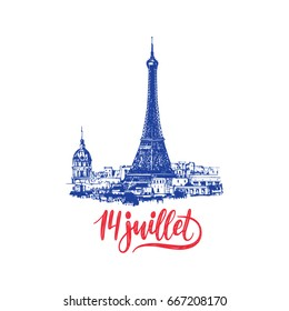 14th July calligraphy for greeting card, festive poster etc. Eiffel Tower sketched illustration with French National Day hand lettering. Bastille Day design concept.