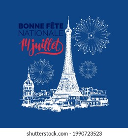 14th of July lettering for greeting card, poster. Eiffel Tower sketch illustration with french handwritten phrase Bonne Fete Nationale, translated Happy National day. Bastille Day day design concept.