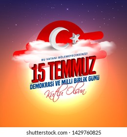 15 july Day Turkey. Translation of title in Turkish is 15 July The Democracy and National Unity Day of Turkey.