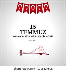 15 Temmuz demokrasi ve milli birlik günü. Translation from Turkish : July 15 the democracy and national unity day.