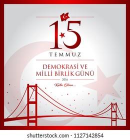 15 temmuz demokrasi ve milli birlik gunu vector illustration. (15 July, Happy Holidays Democracy Republic of Turkey celebration card.)