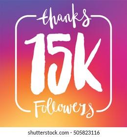 15 Thousand followers online social media achievement