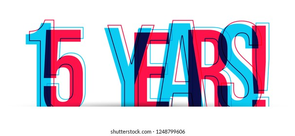 15 Years! Anniversary sign isolated on white
