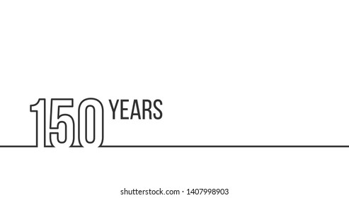 150 years anniversary or birthday. Linear outline graphics. Can be used for printing materials, brouchures, covers, reports. Vector illustration isolated on white background.