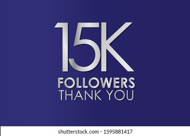 15K, 15.000 Thank you follower. Silver Color on Blue Background, for Social Media, Internet Account - Vector