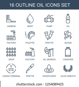 16 oil icons. Trendy oil icons white background. Included outline icons such as harbor, drop, pump, factory, palette, pipette, blood, oil derrick. oil icon for web and mobile.