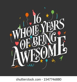 """16th Birthday And 16th Wedding Anniversary Typography Design """"16 Whole Years Of Being Awesome"""""""