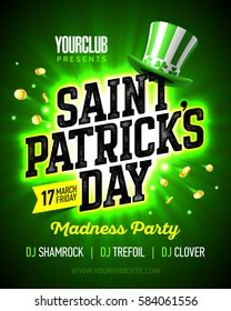 17 March Saint Patrick's Day madness party poster design with bright flash on green background party hat and coins nightclub invitation vector illustration