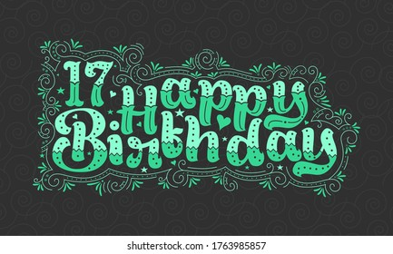17th Happy Birthday lettering, 17 years Birthday beautiful typography design with green dots, lines, and leaves.