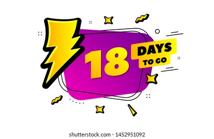 18 days to go sign. Lightning bolt badge. Eighteen days left icon. Thunder bubble vector banner. Price tag design. Promotion sale badge. Limited discounts. Vector