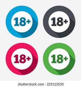 18 plus years old sign. Adults content icon. Circle buttons with long shadow. 4 icons set. Vector