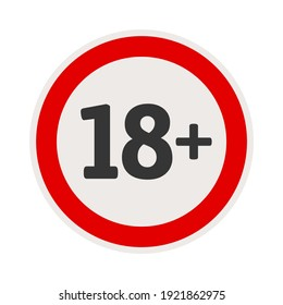 18 + round red sign, isolated on white background. Prohibition sign for people under eighteen years of age. For adults only. Vector illustration, flat design.