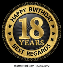 18 years happy birthday best regards gold label,vector illustration