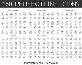 180 modern thin line icons set of entertainment, summer time, travel cruise, camping, gps navigation, insurance.