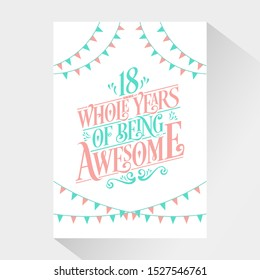 "18th Birthday And 18th Wedding Anniversary Typography Design ""18 Whole Years Of Being Awesome"""
