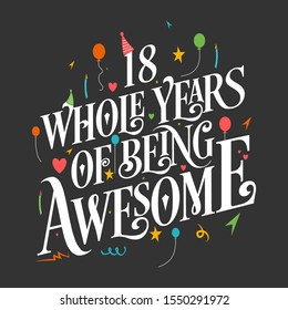 """18th Birthday And 18th Wedding Anniversary Typography Design """"18 Whole Years Of Being Awesome"""""""