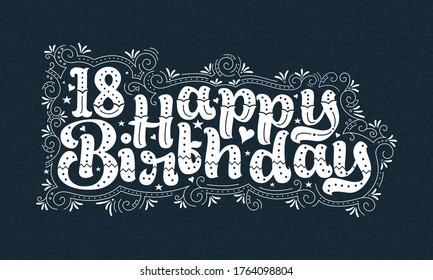 18th Happy Birthday lettering, 18 years Birthday beautiful typography design with dots, lines, and leaves.