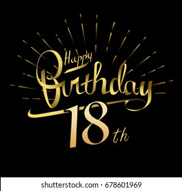 18th Happy Birthday logo. Beautiful greeting card poster with calligraphy Word gold fireworks. Hand drawn design elements. Handwritten modern brush lettering on a black background isolated vector