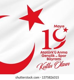 19 Mayis Ataturk'u Anma, Genclik ve Spor Bayrami, translation: 19 may Commemoration of Ataturk, Youth and Sports Day, graphic design to the Turkish holiday - Vector\n