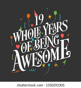 """19th Birthday And 19th Wedding Anniversary Typography Design """"19 Whole Years Of Being Awesome"""""""