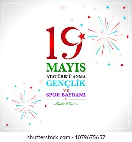 19th  may commemoration of Ataturk, Youth and Sports Day. Turkish translate (19 mays Ataturk'u anma, genclik ve spor bayrami )
