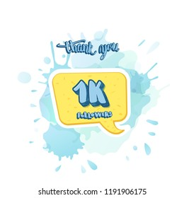 1k followers thank you social media template. Banner for internet networks with watercolor splash and speech bubble.  1000 subscribers congratulation post. Vector illustration.