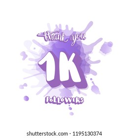 1k followers thank you social media template. Banner for internet networks with creative typography and watercolor splash.  1000 subscribers congratulation post. Vector illustration.