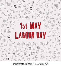 1st May - Labour Day. Vector Labour Day poster with red title and doodles