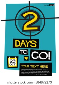 2 Days To Go! (Flat Style Vector Illustration Countdown Poster Design) with Text Box Template