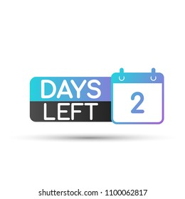 2 Days Left To Go. Flat icon. Vector stock illustration.